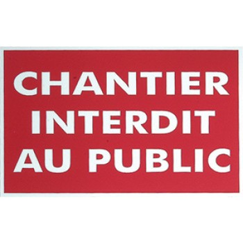 """PANNEAU """"CHANTIER INTERDIT PUBLIC"""""""
